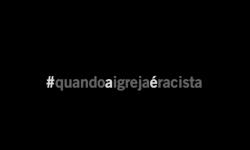 Quando a igreja é racista